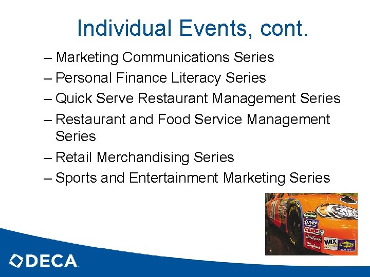 Individual Events, cont. – Marketing Communications Series – Personal Finance Literacy Series – Quick
