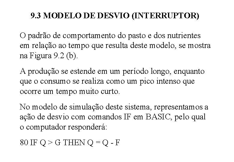 9. 3 MODELO DE DESVIO (INTERRUPTOR) O padrão de comportamento do pasto e dos