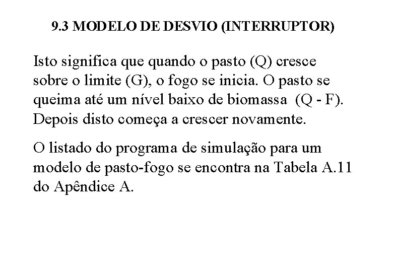 9. 3 MODELO DE DESVIO (INTERRUPTOR) Isto significa que quando o pasto (Q) cresce