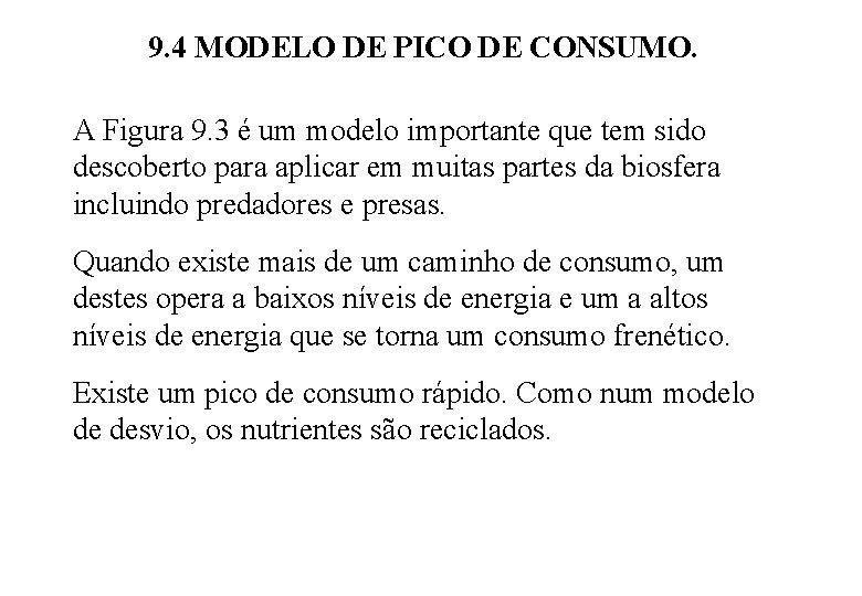 9. 4 MODELO DE PICO DE CONSUMO. A Figura 9. 3 é um modelo
