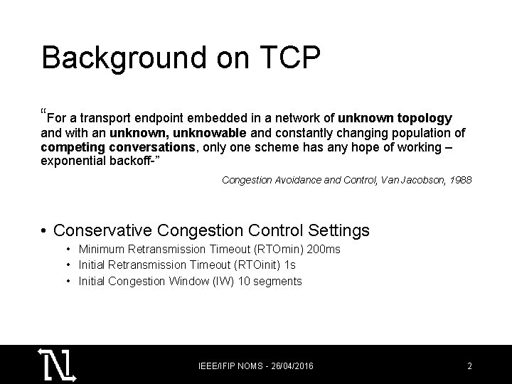 """Background on TCP """"For a transport endpoint embedded in a network of unknown topology"""