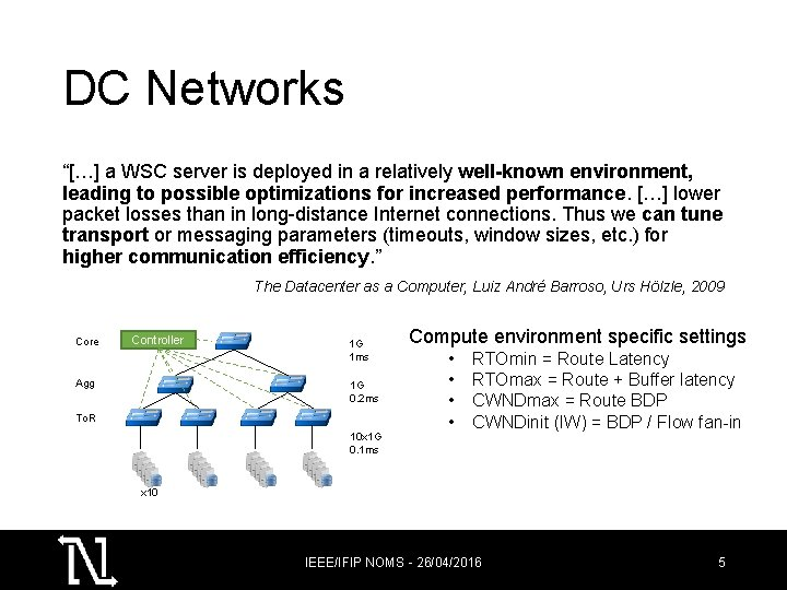 """DC Networks """"[…] a WSC server is deployed in a relatively well-known environment, leading"""