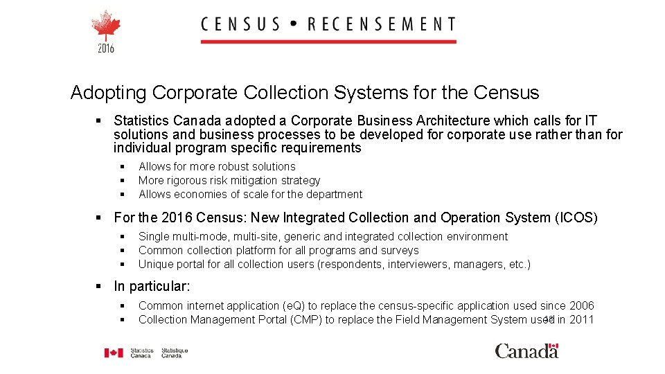 Adopting Corporate Collection Systems for the Census § Statistics Canada adopted a Corporate Business