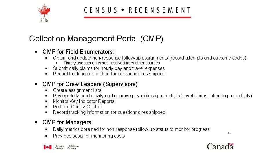 Collection Management Portal (CMP) § CMP for Field Enumerators: § Obtain and update non-response
