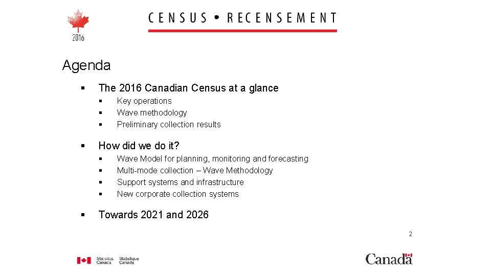 Agenda § The 2016 Canadian Census at a glance § § How did we