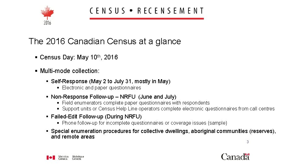 The 2016 Canadian Census at a glance § Census Day: May 10 th, 2016
