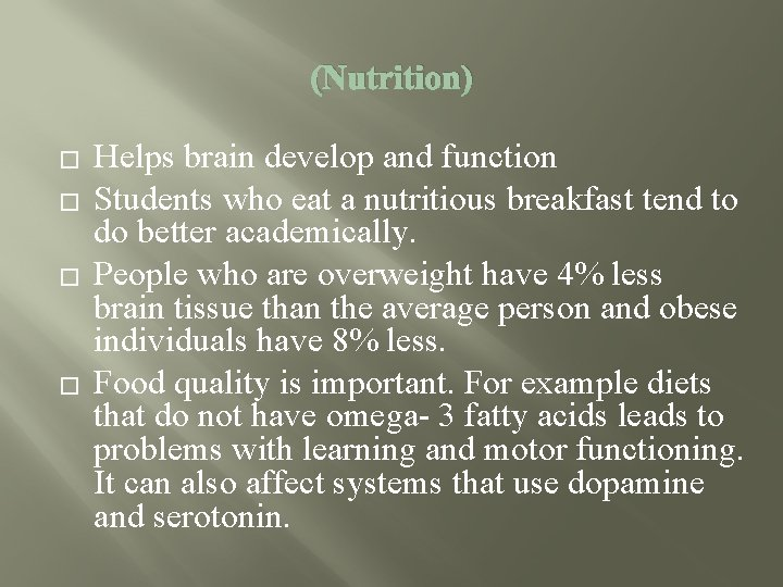 (Nutrition) � � Helps brain develop and function Students who eat a nutritious breakfast