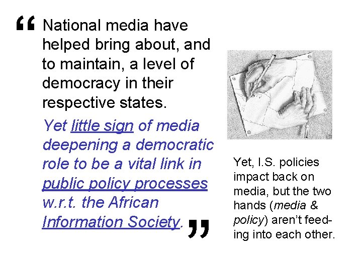 """"""" National media have helped bring about, and to maintain, a level of democracy"""