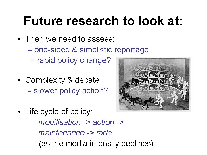 Future research to look at: • Then we need to assess: – one-sided &