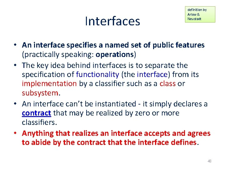 Interfaces definition by Arlow & Neustadt • An interface specifies a named set of