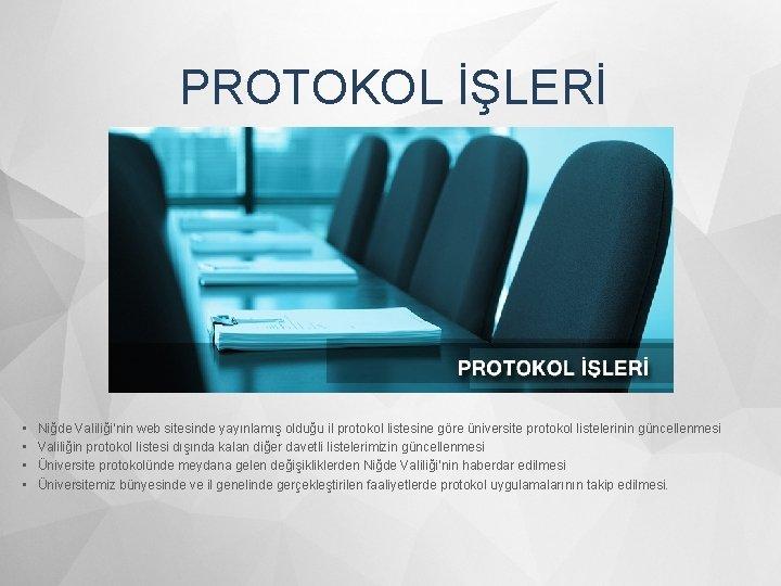 PROTOKOL İŞLERİ • • Niğde Valiliği'nin web sitesinde yayınlamış olduğu il protokol listesine göre