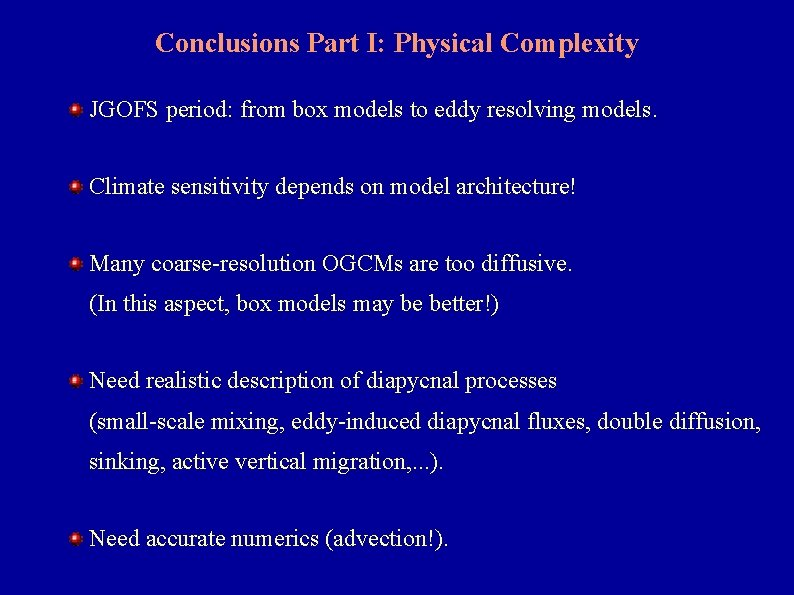 Conclusions Part I: Physical Complexity JGOFS period: from box models to eddy resolving models.