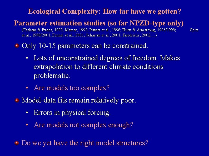 Ecological Complexity: How far have we gotten? Parameter estimation studies (so far NPZD-type only)