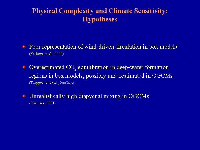 Physical Complexity and Climate Sensitivity: Hypotheses Poor representation of wind-driven circulation in box models