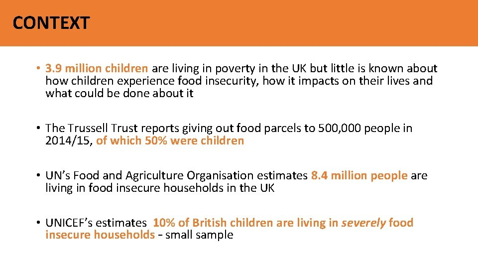 CONTEXT • 3. 9 million children are living in poverty in the UK but
