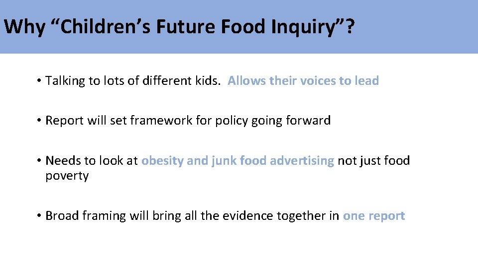 """Why """"Children's Future Food Inquiry""""? • Talking to lots of different kids. Allows their"""