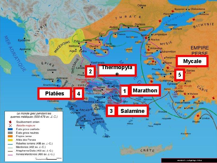 2 Platées Mycale Thermopyla e 1 4 3 5 Marathon Salamine http: //historien. unblog.