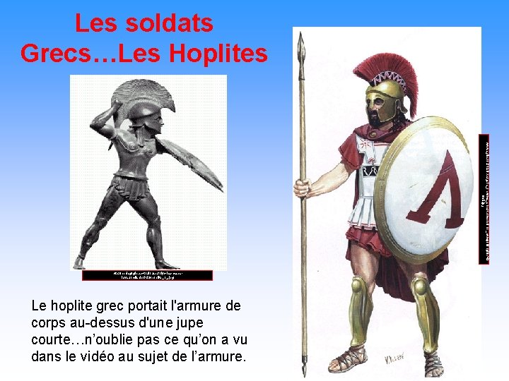 Les soldats Grecs…Les Hoplites www. sgibson. k 12. in. us/gshs_new/ms_socstud/marathon_dwmpnl/hoplite%2 065. jpg http: //pedagogie.