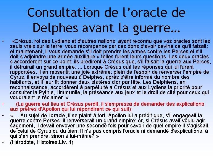 Consultation de l'oracle de Delphes avant la guerre… • • «Crésus, roi des Lydiens