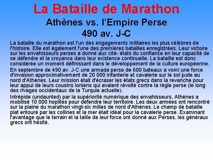 La Bataille de Marathon Athènes vs. l'Empire Perse 490 av. J-C La bataille du