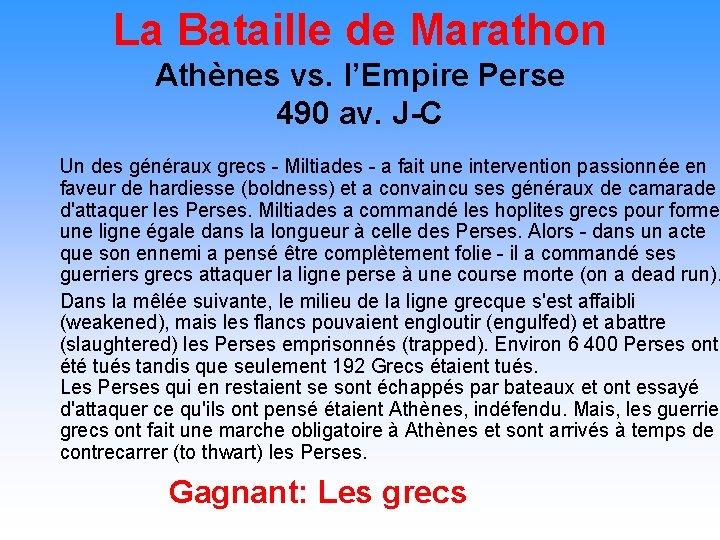 La Bataille de Marathon Athènes vs. l'Empire Perse 490 av. J-C Un des généraux