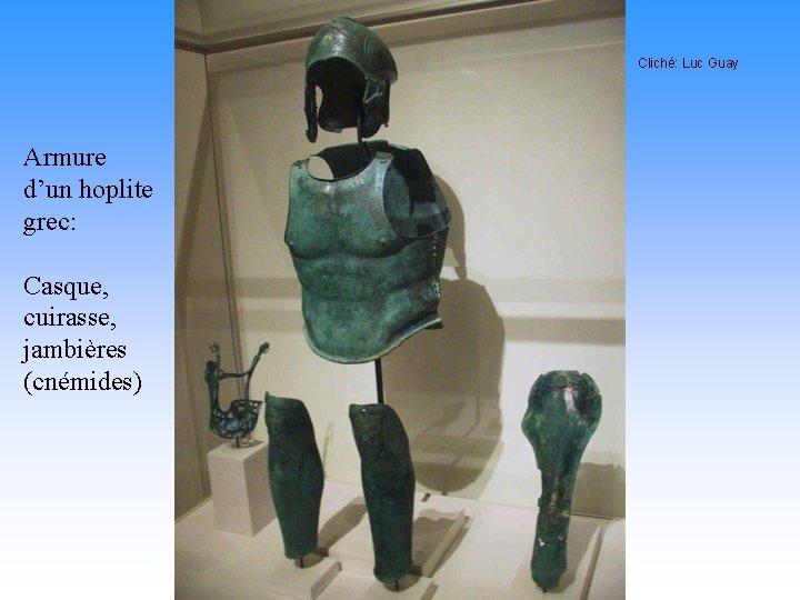 Cliché: Luc Guay Armure d'un hoplite grec: Casque, cuirasse, jambières (cnémides)