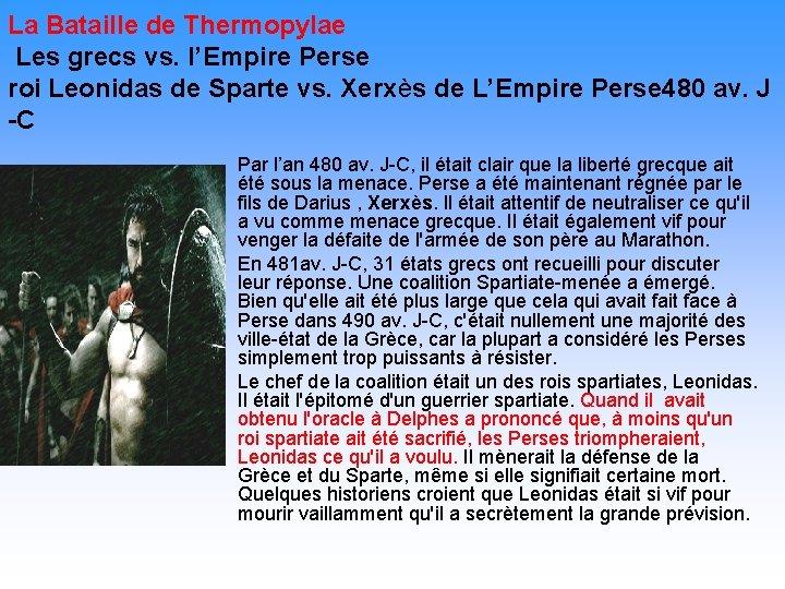 La Bataille de Thermopylae Les grecs vs. l'Empire Perse roi Leonidas de Sparte vs.