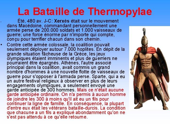 La Bataille de Thermopylae Été, 480 av. J-C: Xerxès était sur le mouvement dans