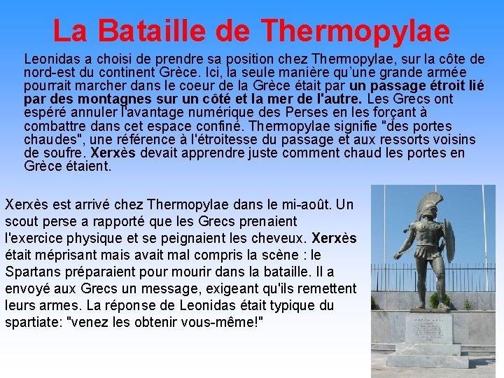 La Bataille de Thermopylae Leonidas a choisi de prendre sa position chez Thermopylae, sur