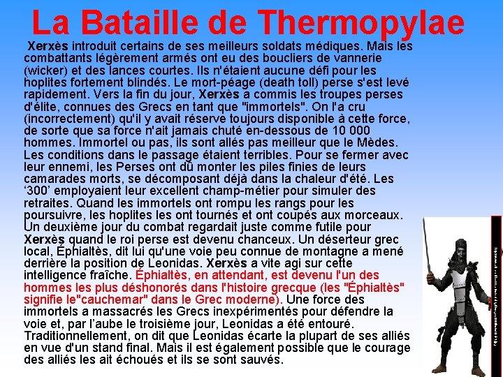 La Bataille de Thermopylae http: //www. cine-collector. com/catalog/images/300 immortel-1. jpg Xerxès introduit certains de