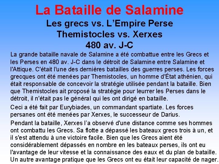 La Bataille de Salamine Les grecs vs. L'Empire Perse Themistocles vs. Xerxes 480 av.