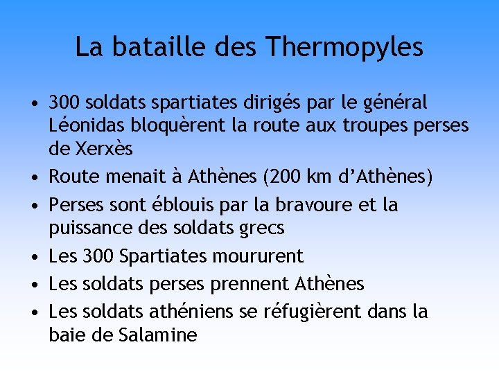 La bataille des Thermopyles • 300 soldats spartiates dirigés par le général Léonidas bloquèrent