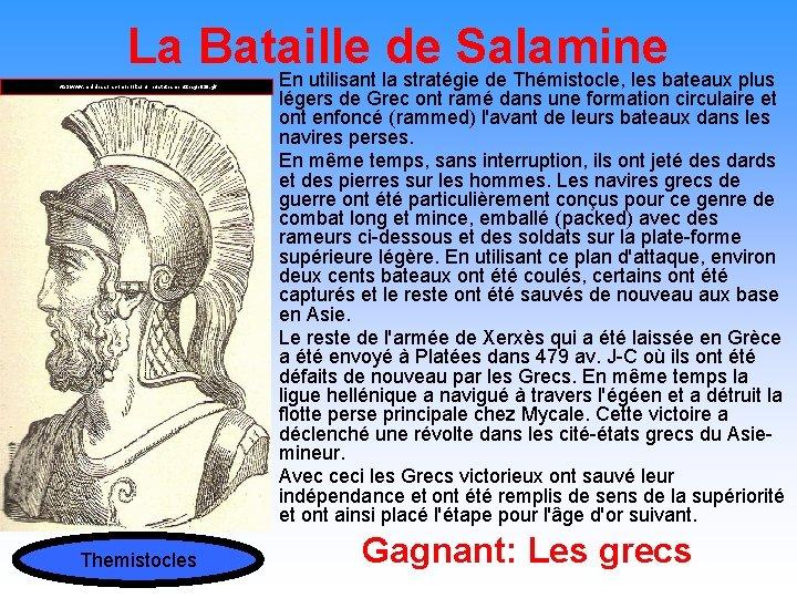 La Bataille de Salamine En utilisant la stratégie de Thémistocle, les bateaux plus http: