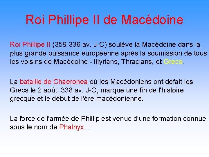 Roi Phillipe II de Macédoine Roi Phillipe II (359 -336 av. J-C) soulève la