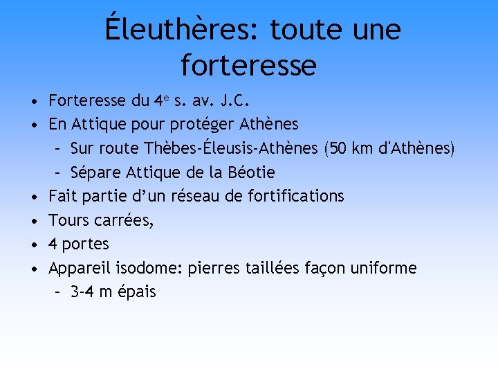 Éleuthères: toute une forteresse • Forteresse du 4 e s. av. J. C. •