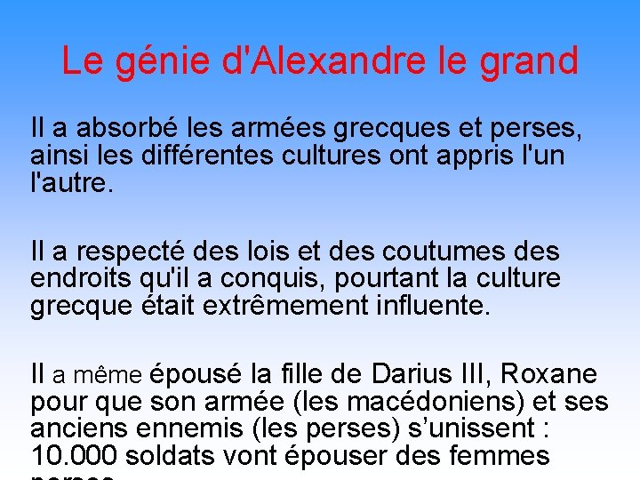 Le génie d'Alexandre le grand Il a absorbé les armées grecques et perses, ainsi