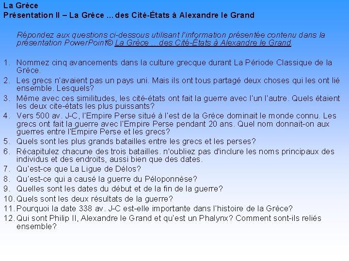 La Grèce Présentation II – La Grèce …des Cité-États à Alexandre le Grand Répondez