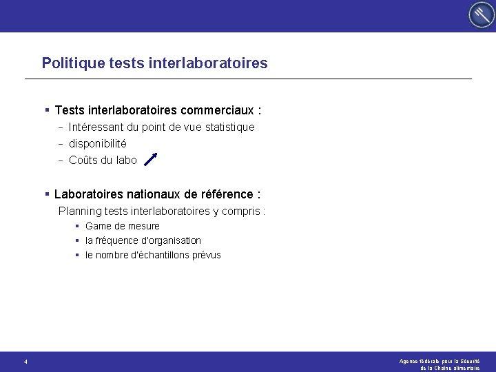 Politique tests interlaboratoires § Tests interlaboratoires commerciaux : - Intéressant du point de vue