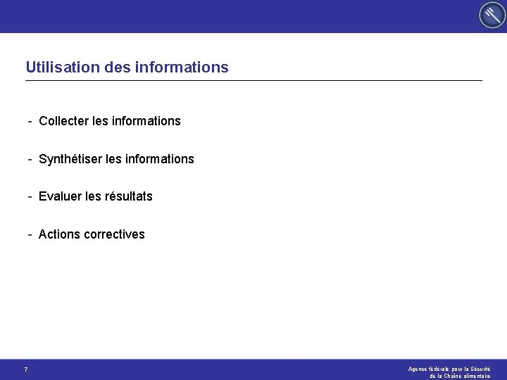 Utilisation des informations - Collecter les informations - Synthétiser les informations - Evaluer les