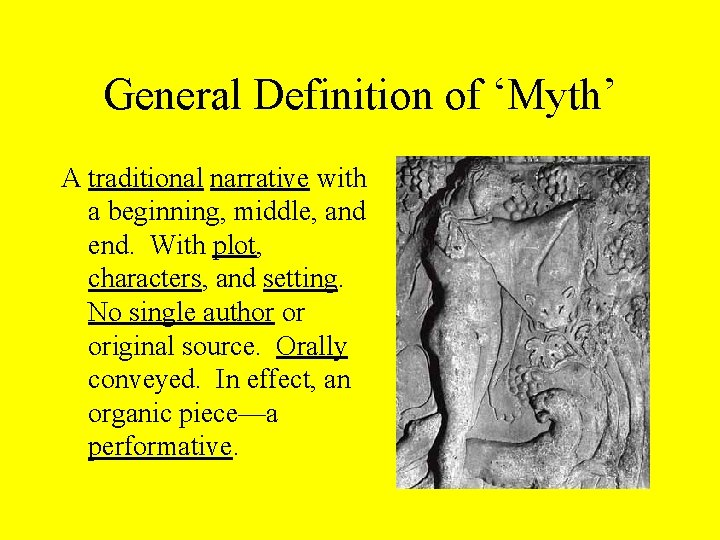 General Definition of 'Myth' A traditional narrative with a beginning, middle, and end. With