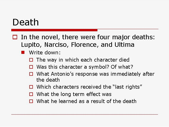 Death o In the novel, there were four major deaths: Lupito, Narciso, Florence, and