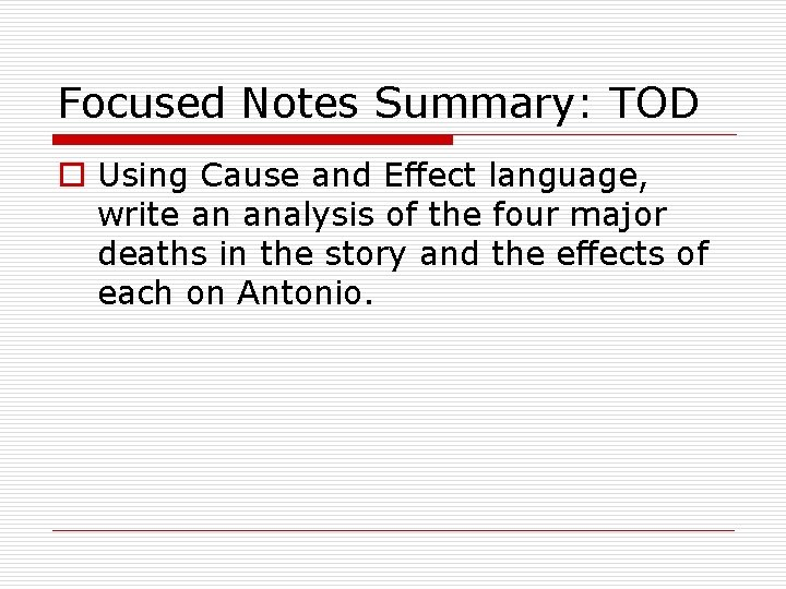 Focused Notes Summary: TOD o Using Cause and Effect language, write an analysis of