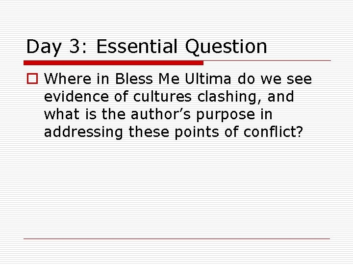 Day 3: Essential Question o Where in Bless Me Ultima do we see evidence