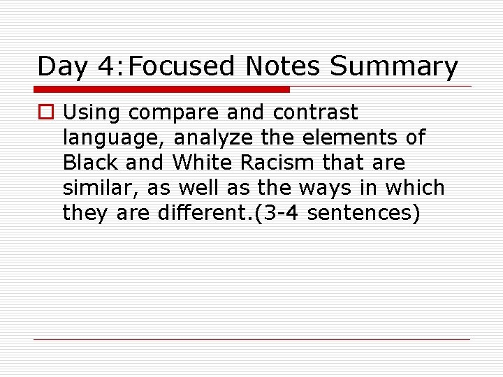 Day 4: Focused Notes Summary o Using compare and contrast language, analyze the elements