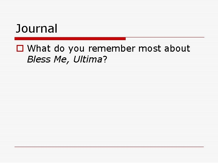 Journal o What do you remember most about Bless Me, Ultima?