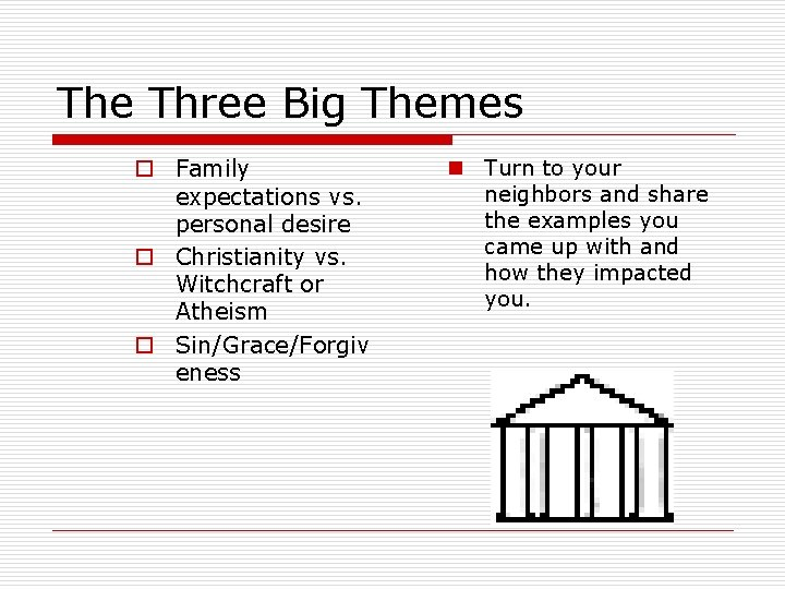The Three Big Themes o Family expectations vs. personal desire o Christianity vs. Witchcraft