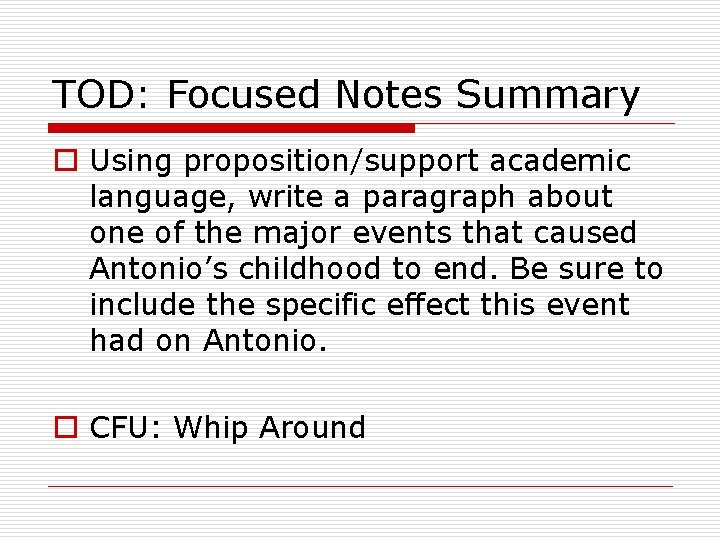 TOD: Focused Notes Summary o Using proposition/support academic language, write a paragraph about one
