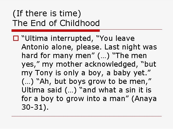 """(If there is time) The End of Childhood o """"Ultima interrupted, """"You leave Antonio"""