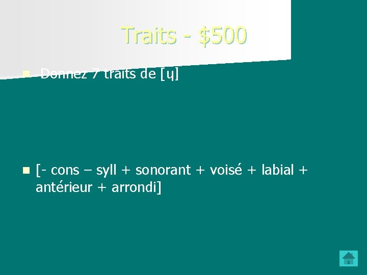 Traits - $500 n Donnez 7 traits de [ɥ] n [- cons – syll
