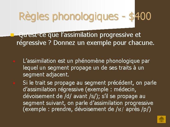 Règles phonologiques - $400 n • • Qu'est-ce que l'assimilation progressive et régressive ?